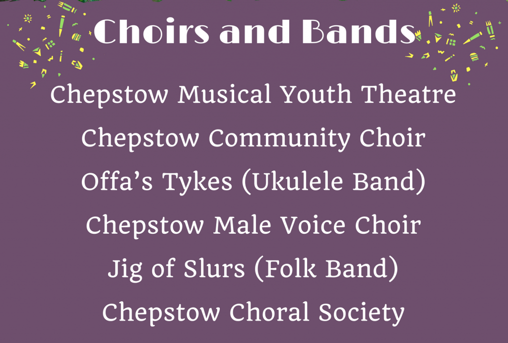 Choirs and Bands playing at Chepstow Big Lunch: Chepstow Musical Youth Theatre, Chepstow Community Choir, Offa's Tykes (Ukulele Band), Chepstow Male Voice Choir, Jig of Slurs (Folk Band), and Chepstow Choral Society
